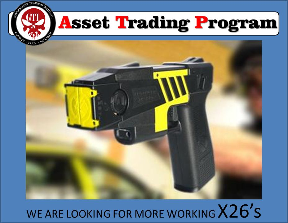 THE ATP IS INTERESTED IN X26 TASERS