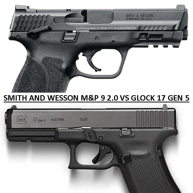 The Great Debate Smith and Wesson M&P 9 2 0 vs Glock 17 Gen 5