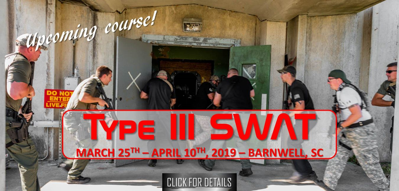 Type III Advanced SWAT Course March 25 - April 10 2019